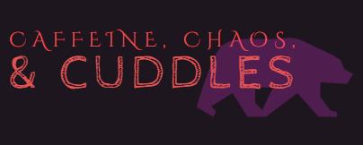 Caffeine, Chaos, and Cuddles